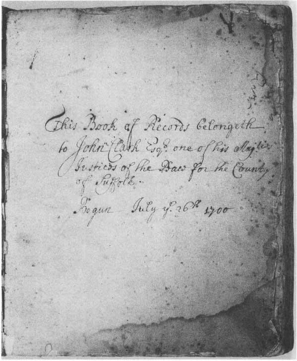 John Clark, Esq , Justice of the Peace, 1667–1728 - Colonial