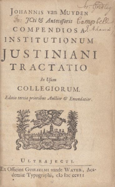 674c638bd0b The Gridley-Adams copy of Johannis Van Muyden s Compendiosa Institutionum  Justiniani Tractatio (Utrecht